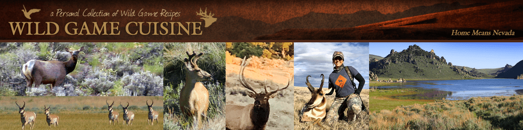 NevadaFoodies Wild Game Recipes -