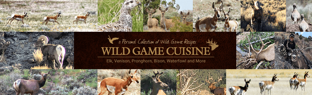 NevadaFoodies – Wild Game Recipes -
